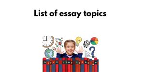 Essay Topics for students from Class 6th to Class 10th.